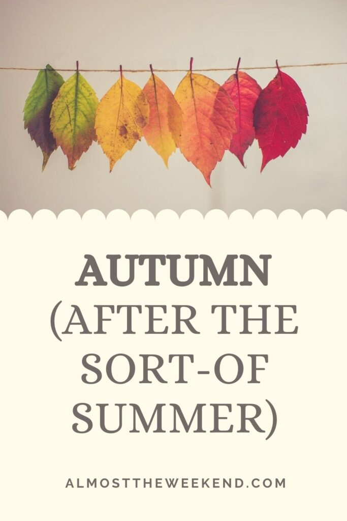 Autumn (After the sort-of Summer)