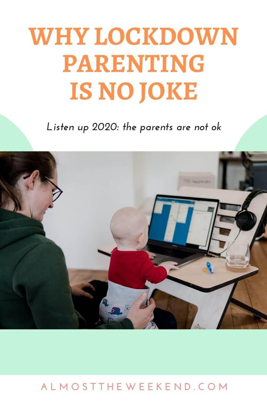 Lockdown Parenting Is No Joke
