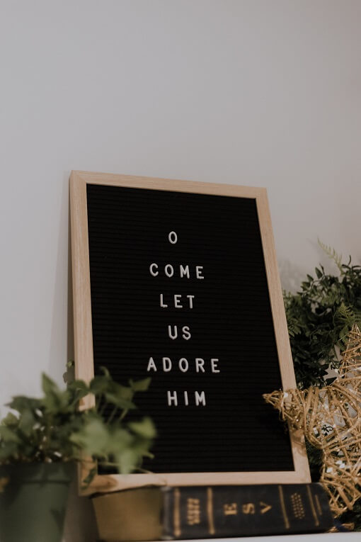O Come Let Us Adore Him on letterboard