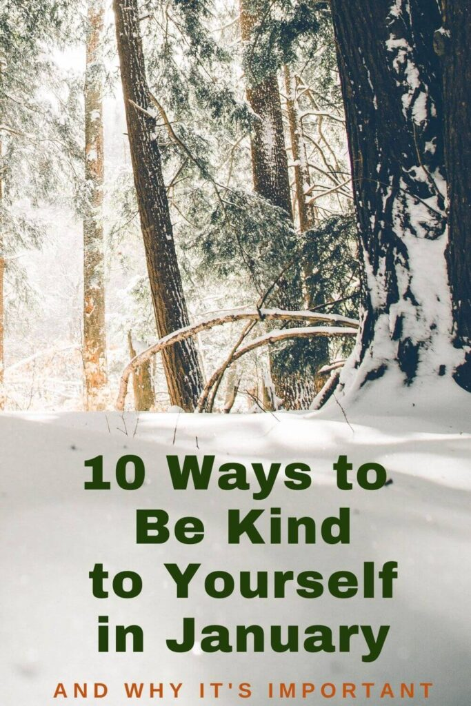 10 ways to be kind to yourself in January