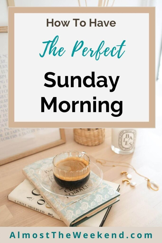 How to have a perfect Sunday morning