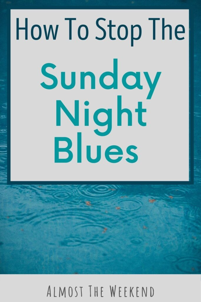 How to Stop the Sunday Night Blues
