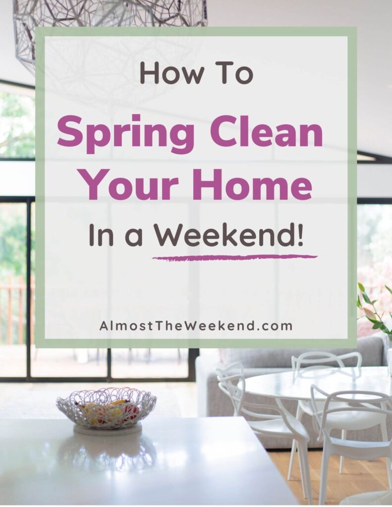 How To Spring Clean In a Weekend