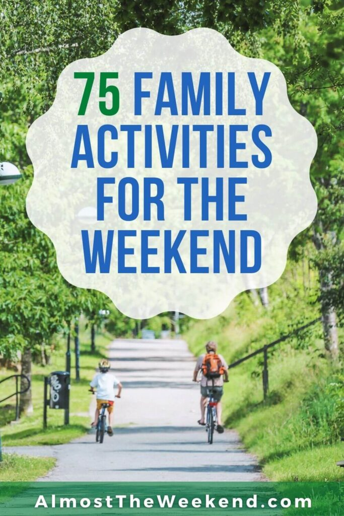 Activities to enjoy with your family this weekend