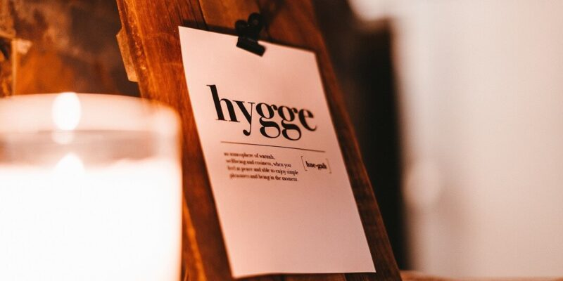 Ideas to add hygge to your everyday life