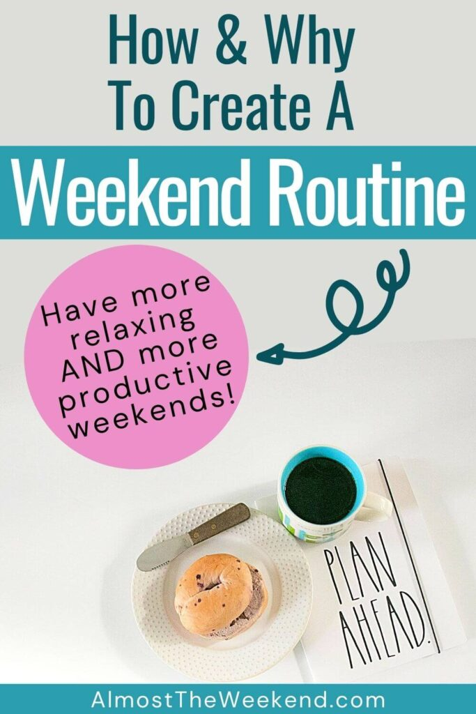 How and Why to Create a Weekend Routine