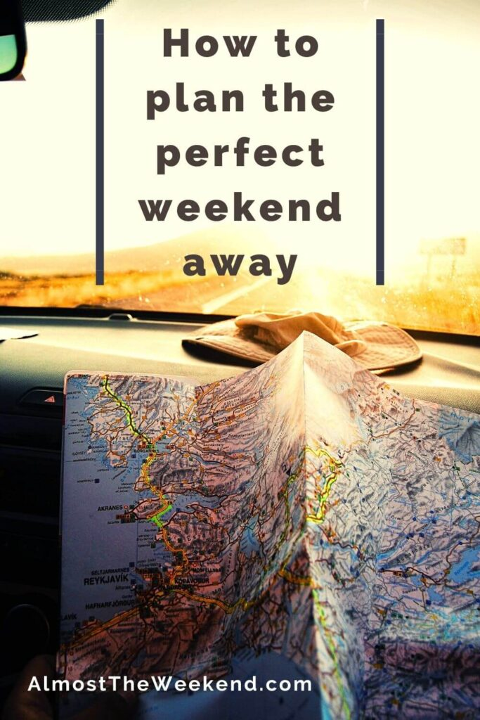 How to plan the perfect weekend away