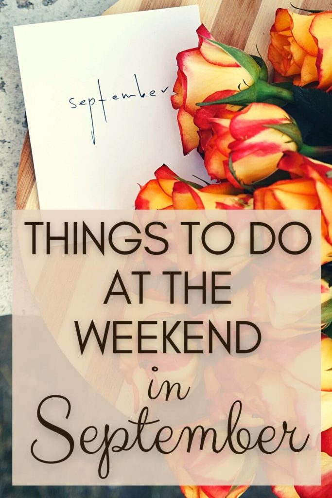 Things to do at the weekends in September